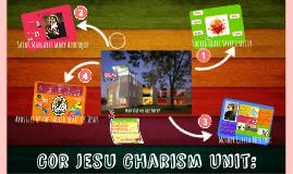 Cor Jesu Charism Unit: