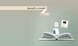 Copy of Beowulf vs Grendel: Who is more evil