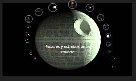 Copy of Fáseres y Estrellas de la Muerte