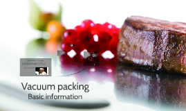 Vacuum packaging: basic information