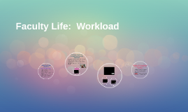 Faculty Life:  Workload