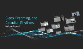 Sleep, Dreaming, and Circadian Rhythms