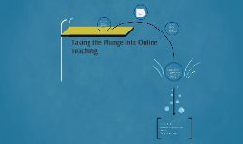 Taking the Plunge into Online Teaching