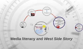 Copy of Media literacy and West Side Story