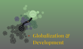 Globalization & Development