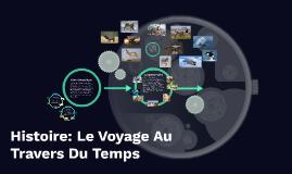Histoire: Le Voyage Au Travers De Temps Partie 2