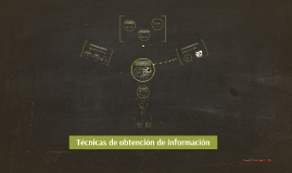Copy of Tecnicas de obtencion de información