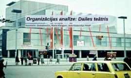 Oraganizācijas analīze: Dailes teātris