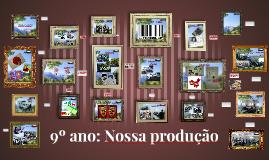 9º ano: nossa produção