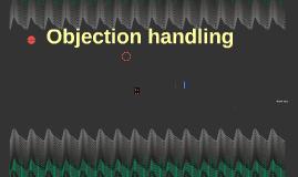 Objection handling