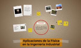 Copy of Aplicaciones de la Física en la Ingeniería Industrial