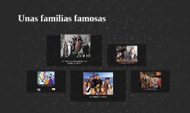 Unas familias famosas
