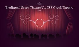 Traditonal Greek Theatre Vs. CSE Greek Theatre