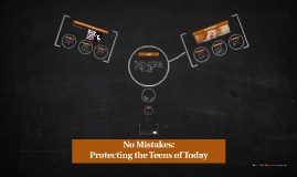 No Mistakes: Protecting the Teens of Today