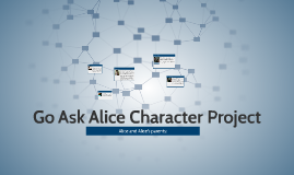 Go Ask Alice Character Project