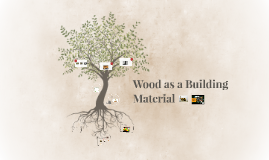 Wood as a building Material