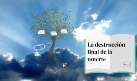 La destrucción final de la muerte