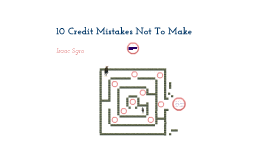 10 Credit Mistakes Not To Make