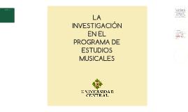 LA INVESTIGACIÓN EN EL PROGRAMA DE ESTUDIOS MUSICALES