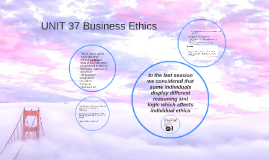 Copy of UNIT 37 Ethics session 2