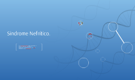 Copy of Síndrome Nefrítico.