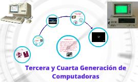 Tercera y Cuarta generación de Computadoras