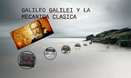 Copy of GALILEO GALILEI Y LA MECANICA CLASICA