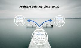 Problem Solving (Chapter 11)