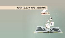 Luigi Galvani and Galvanism