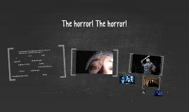 The horror! The horror!