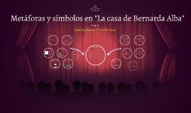 """Metáforas y símbolos en """"La casa de Bernarda  Alba"""""""
