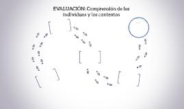 EVALUACIÓN: Comprensión de los individuos y los contextos