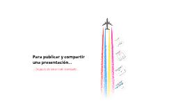 PUBLICAR Y COMPARTIR UNA PRESENTACIÓN CON PREZI.