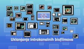Uklanjanja intrakanalnih biofilmova