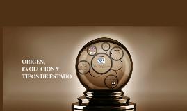 ORIGEN, EVOLUCION Y TIPOS DE ESTADO
