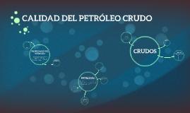 Copy of CALIDAD DEL PETRÓLEO CRUDO