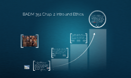 Copy of BADM 351 Chap. 2 Intro and Ethics