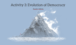 Activity 3: Evolution of Democracy