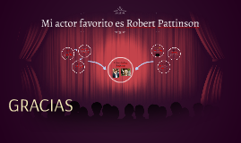 Mi actor favorito es Robert Pattinson