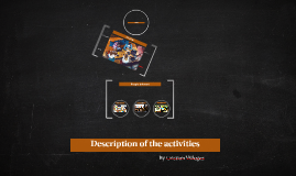 Description of the activities