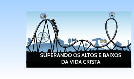 COMO SUPERAR OS ALTOS E BAIXOS DA VIDA CRISTÃ
