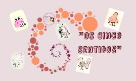 """""""Os Cinco Sentidos"""""""