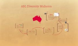 ASL Diversity Midterm