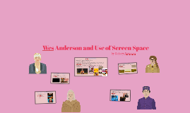 Wes Anderson and Use of Screen Space