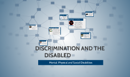 DISCRIMINATION AND THE DISABLE