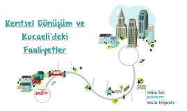 Kentsel Dönüşüm ve Kocaeli'de ki Faaliyetler