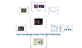 Social Media, Get Out The Vote and Election 2012