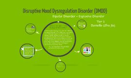 Disruptive Mood Dysregulation Disorder Treatment Disruptive Mood...