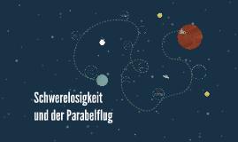 Parabelflug und die Schwerelosigkeit