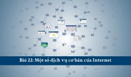 Bài 22: Một số dịch vụ cơ bản của Internet
